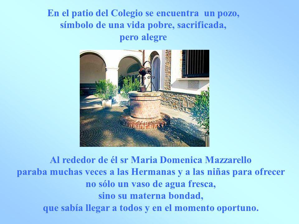 En el patio del Colegio se encuentra un pozo, símbolo de una vida pobre, sacrificada, pero alegre