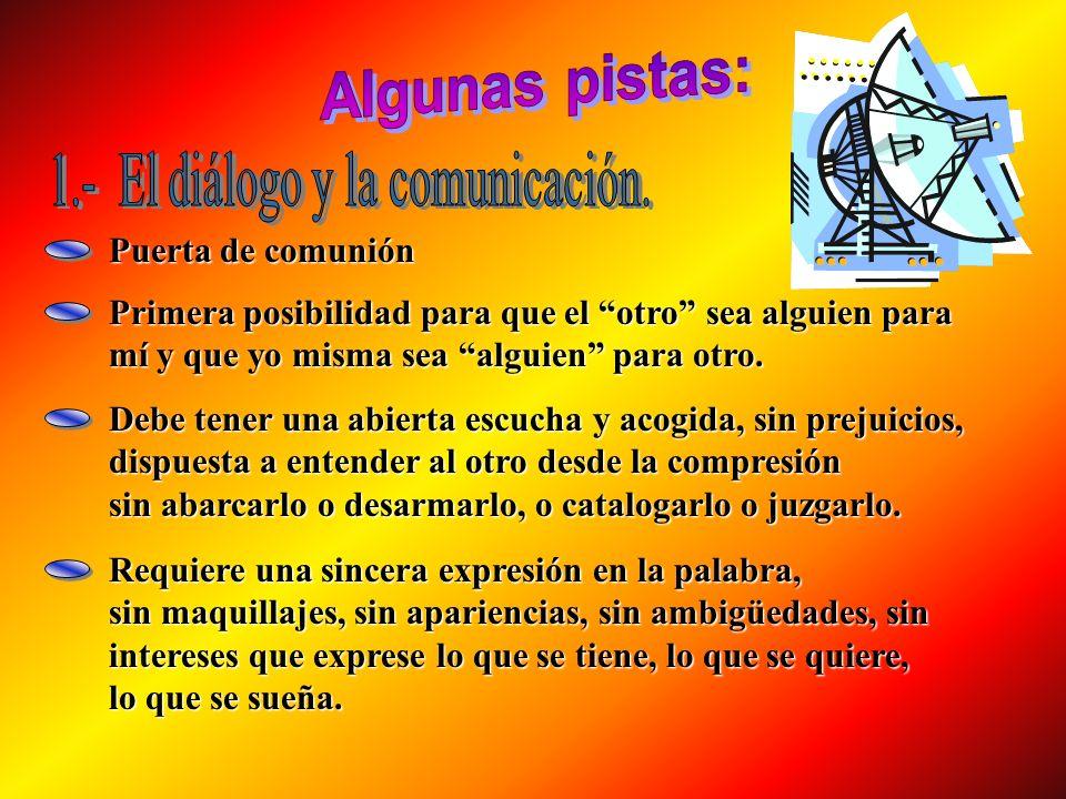 1.- El diálogo y la comunicación.