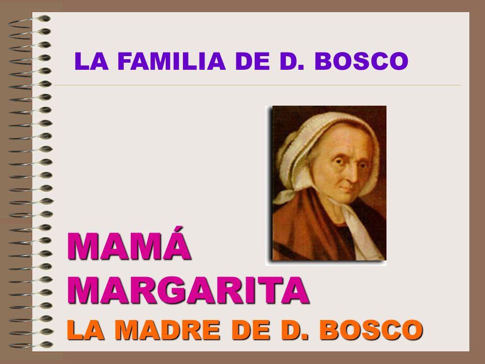 LA FAMILIA DE D. BOSCO MAMÁ MARGARITA LA MADRE DE D. BOSCO