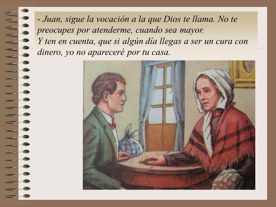 - Juan, sigue la vocación a la que Dios te llama