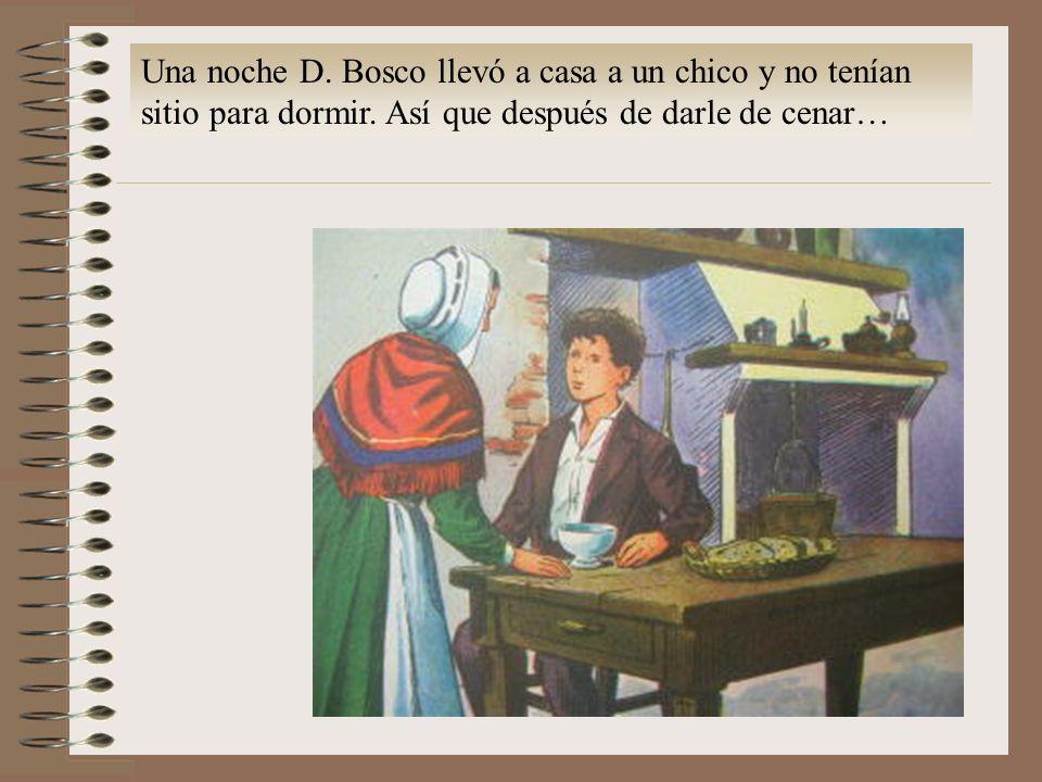 Una noche D. Bosco llevó a casa a un chico y no tenían sitio para dormir.