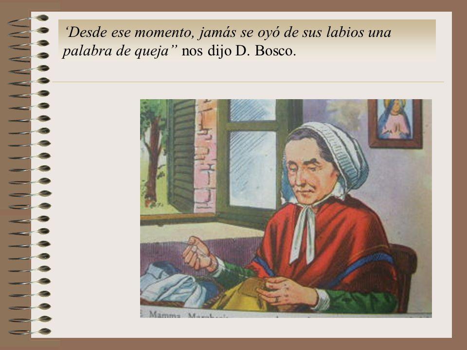 'Desde ese momento, jamás se oyó de sus labios una palabra de queja nos dijo D. Bosco.
