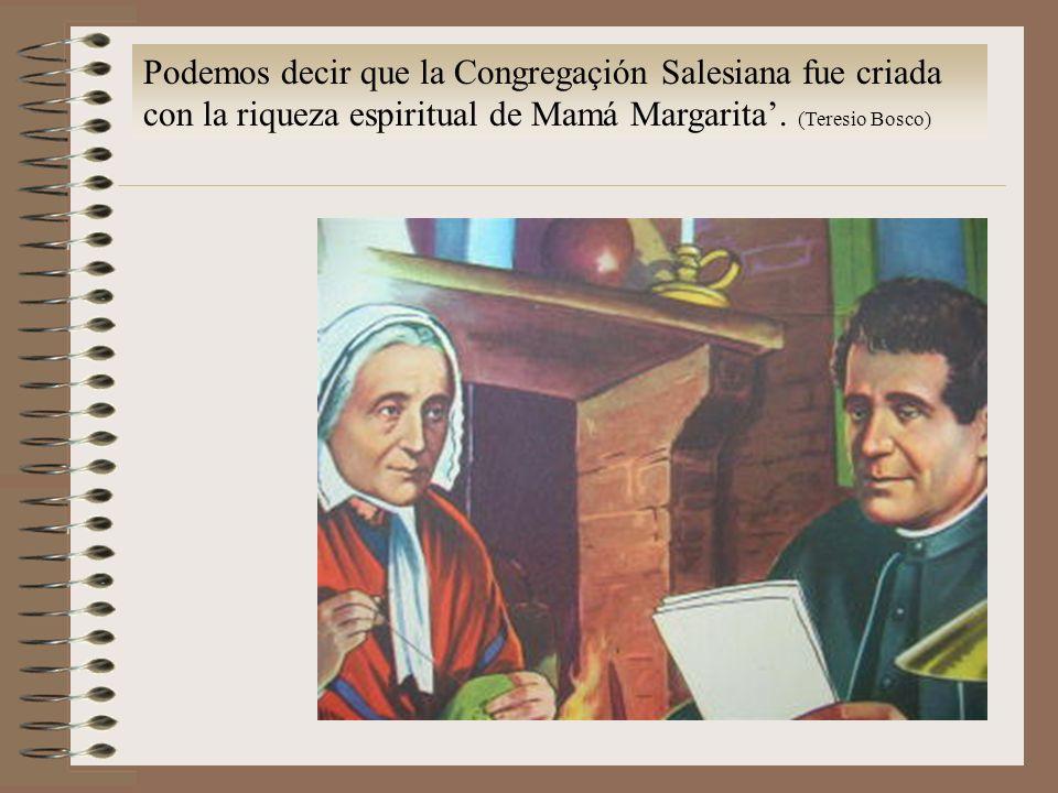 Podemos decir que la Congregaçión Salesiana fue criada con la riqueza espiritual de Mamá Margarita'.
