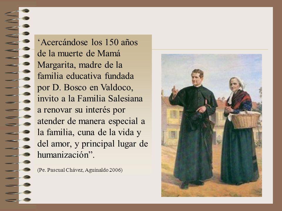 'Acercándose los 150 años de la muerte de Mamá Margarita, madre de la familia educativa fundada por D. Bosco en Valdoco, invito a la Familia Salesiana a renovar su interés por atender de manera especial a la familia, cuna de la vida y del amor, y principal lugar de humanización .