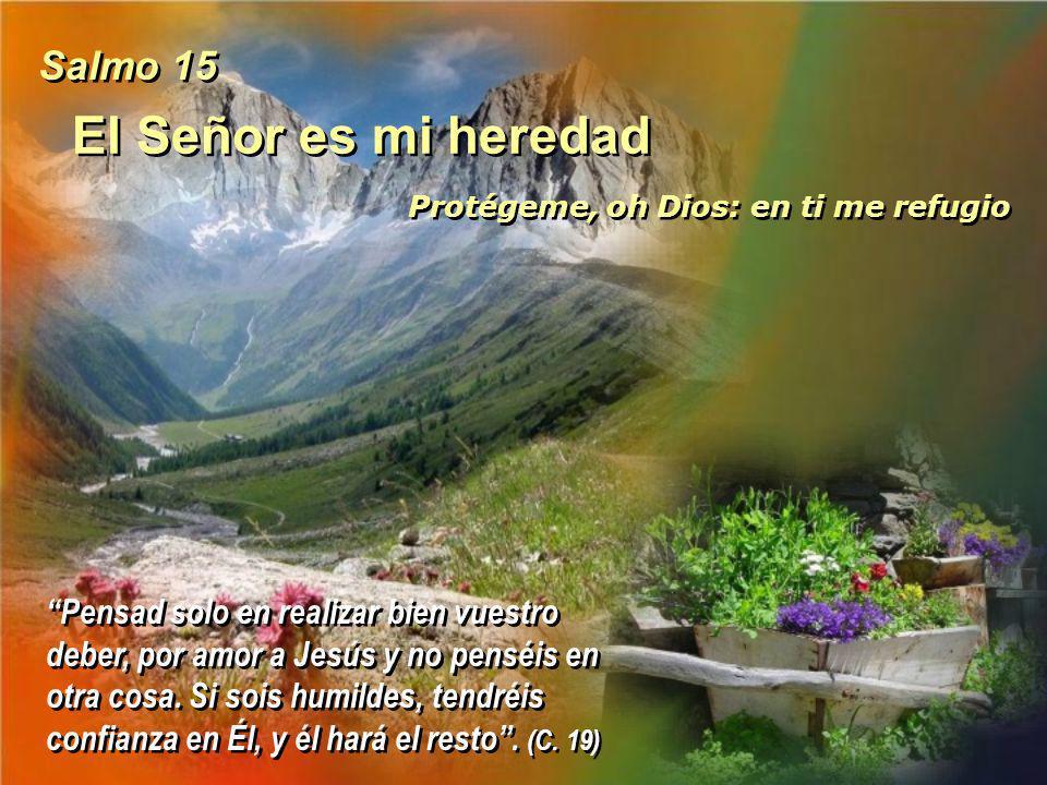 El Señor es mi heredad Salmo 15