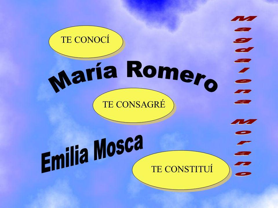 Magdalena Morano María Romero Emilia Mosca TE CONOCÍ TE CONSAGRÉ