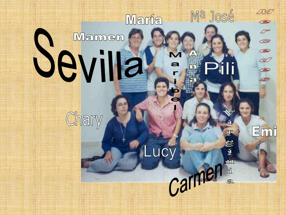 Mª José María Sevilla Mamen Mercedes Ana Pili Maribel Chary Emi Virginia Lucy Carmen