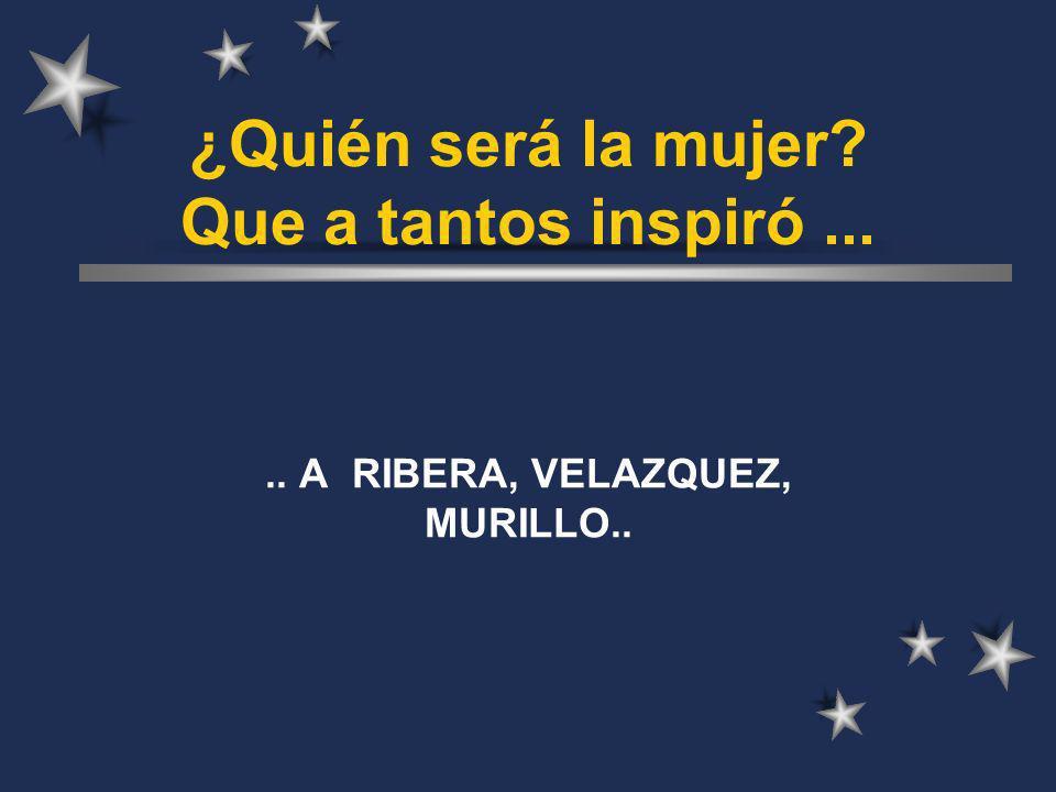 ¿Quién será la mujer Que a tantos inspiró ...