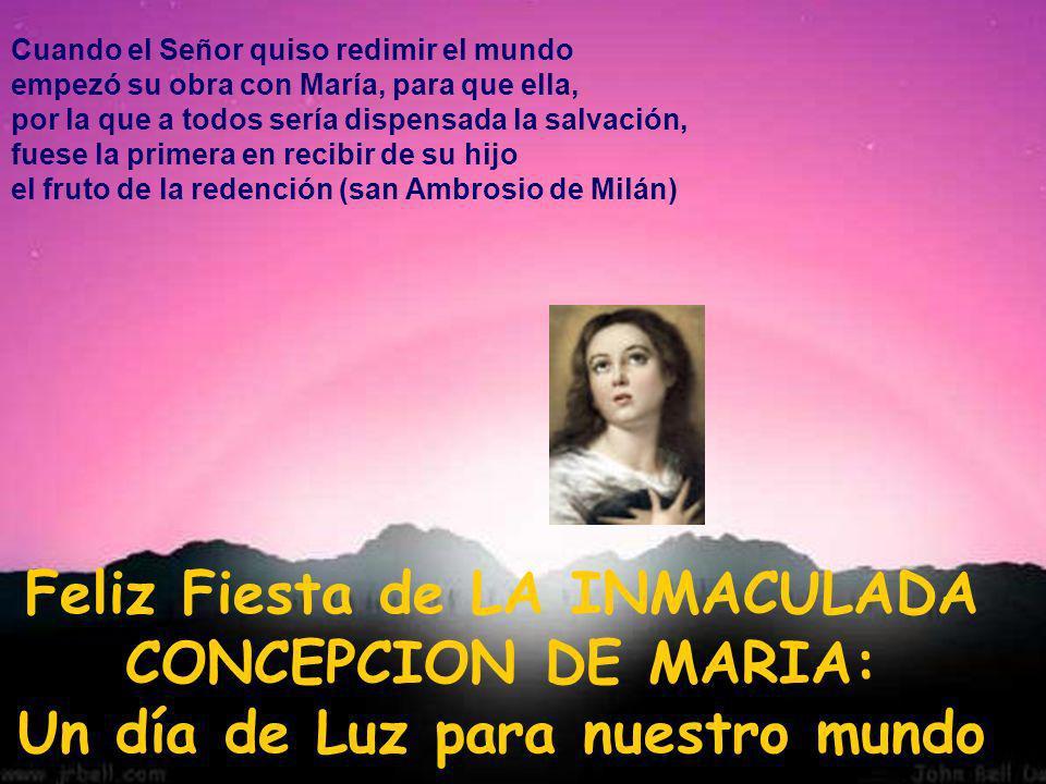 Feliz Fiesta de LA INMACULADA CONCEPCION DE MARIA: