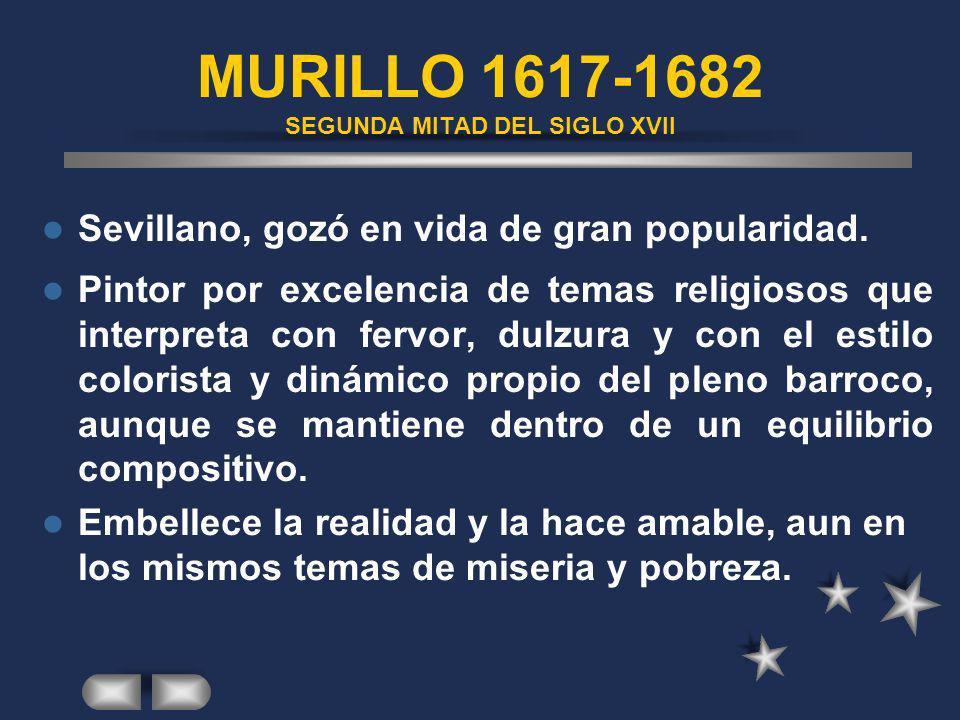 MURILLO 1617-1682 SEGUNDA MITAD DEL SIGLO XVII