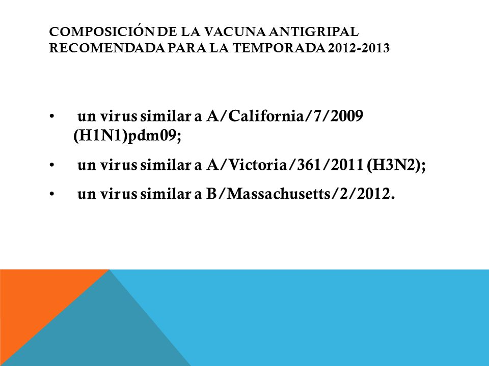 un virus similar a A/California/7/2009 (H1N1)pdm09;