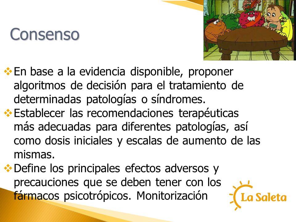 Consenso En base a la evidencia disponible, proponer algoritmos de decisión para el tratamiento de determinadas patologías o síndromes.