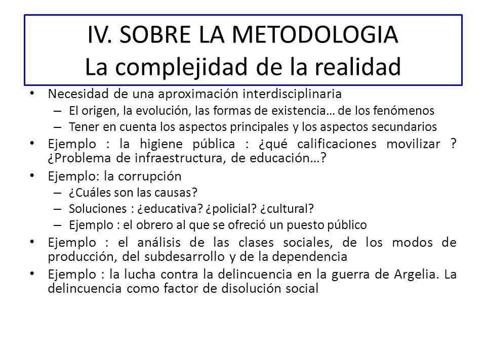 IV. SOBRE LA METODOLOGIA La complejidad de la realidad