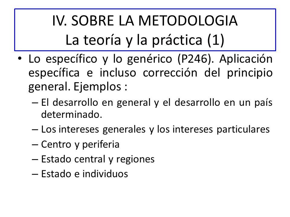 IV. SOBRE LA METODOLOGIA La teoría y la práctica (1)