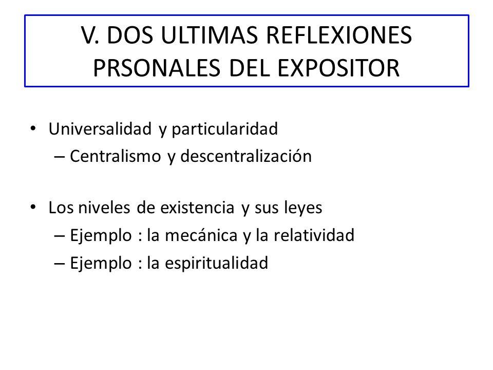 V. DOS ULTIMAS REFLEXIONES PRSONALES DEL EXPOSITOR