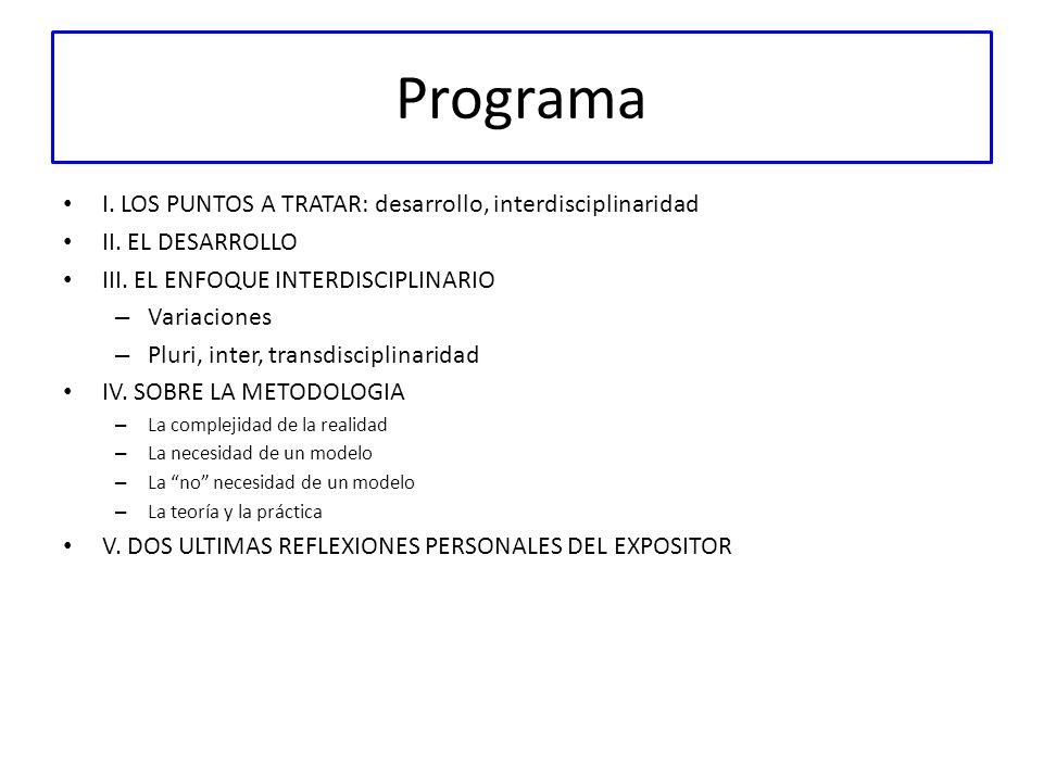 Programa I. LOS PUNTOS A TRATAR: desarrollo, interdisciplinaridad