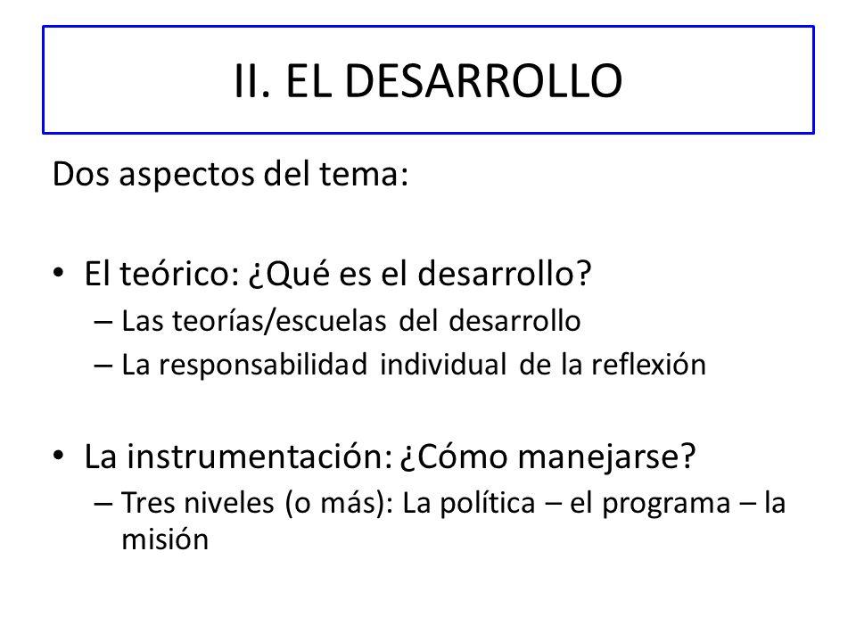 II. EL DESARROLLO Dos aspectos del tema: