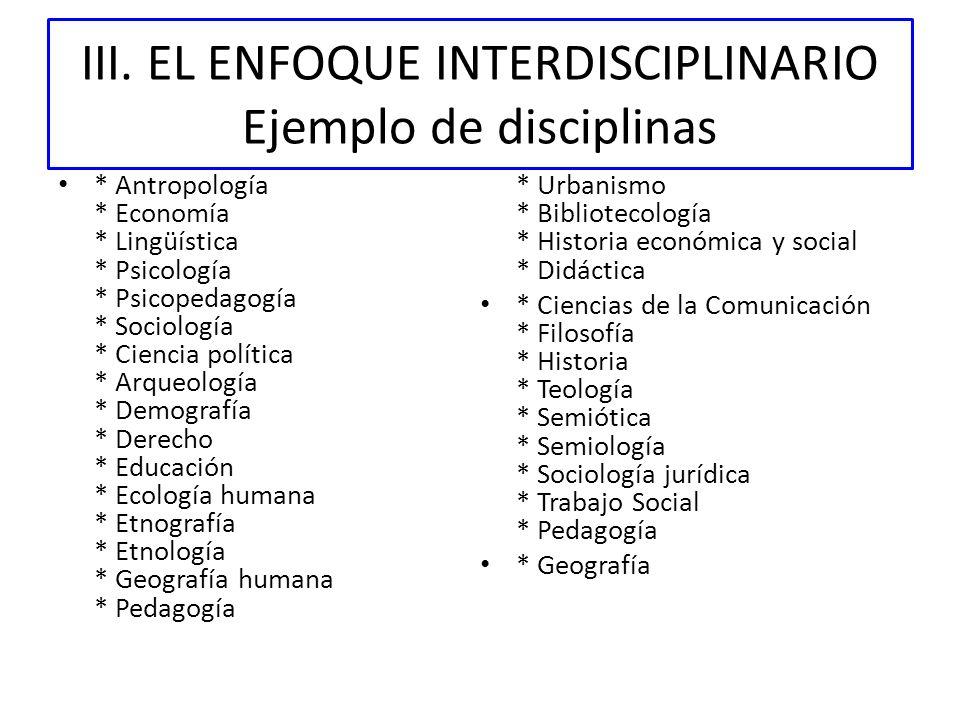 III. EL ENFOQUE INTERDISCIPLINARIO Ejemplo de disciplinas