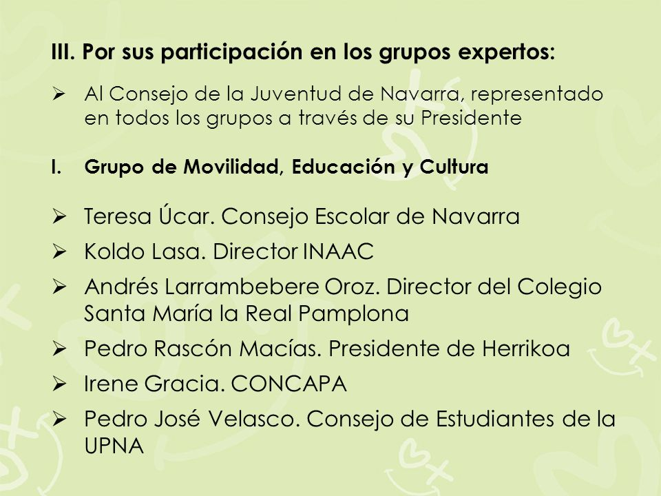 III. Por sus participación en los grupos expertos: