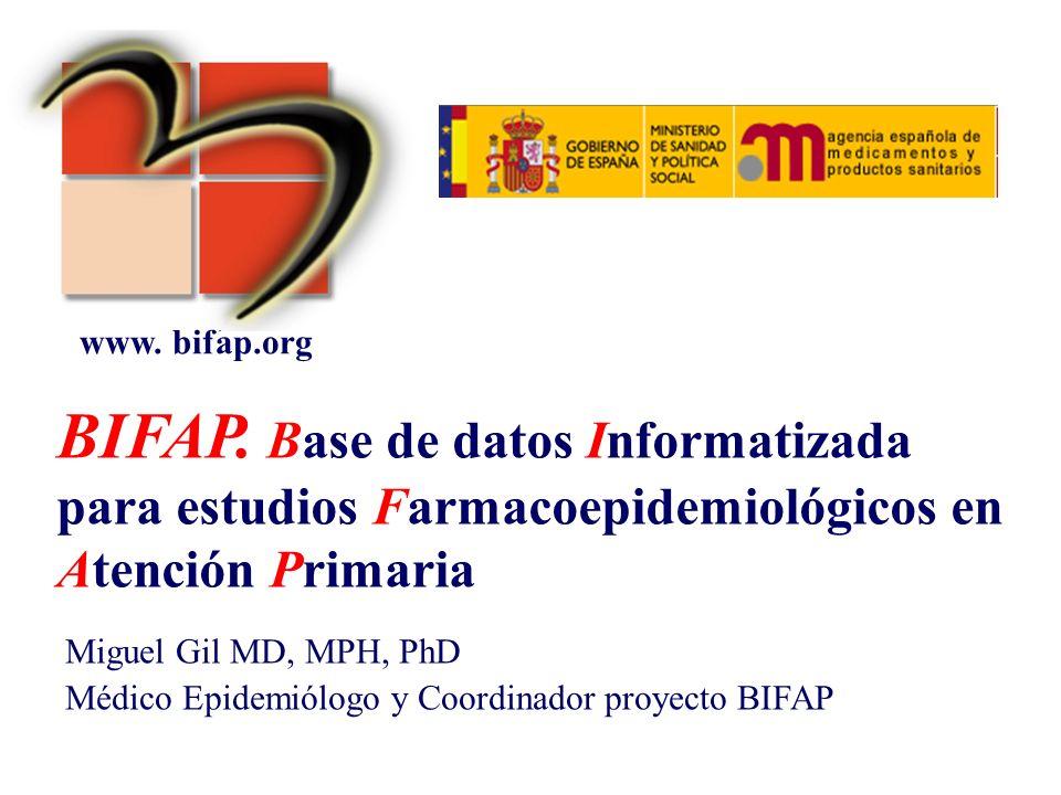 www. bifap.org BIFAP. Base de datos Informatizada para estudios Farmacoepidemiológicos en Atención Primaria.