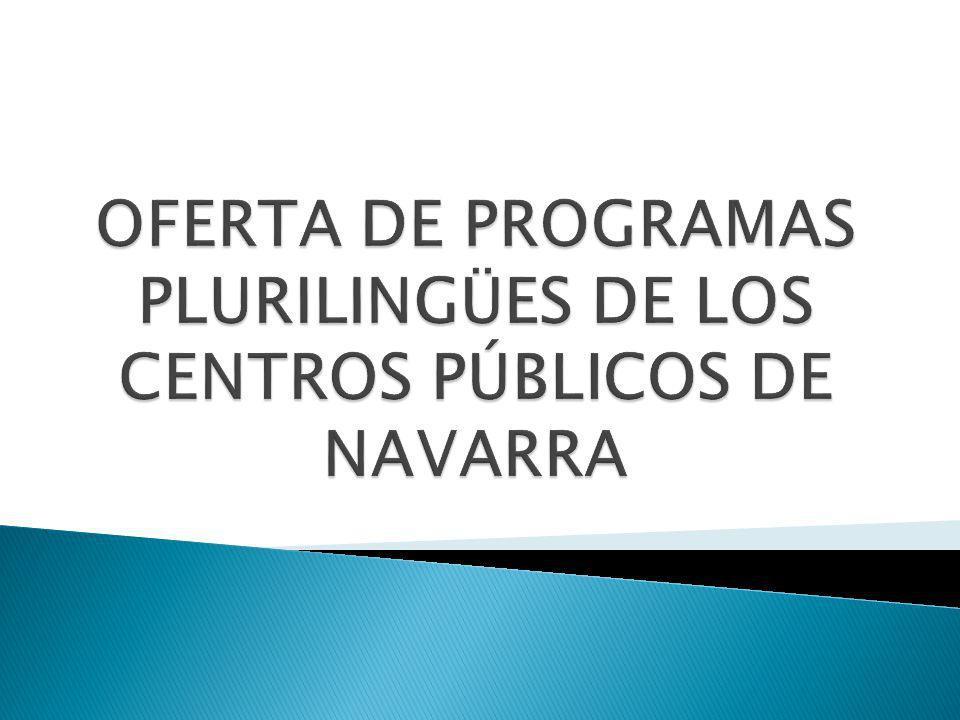 OFERTA DE PROGRAMAS PLURILINGÜES DE LOS CENTROS PÚBLICOS DE NAVARRA