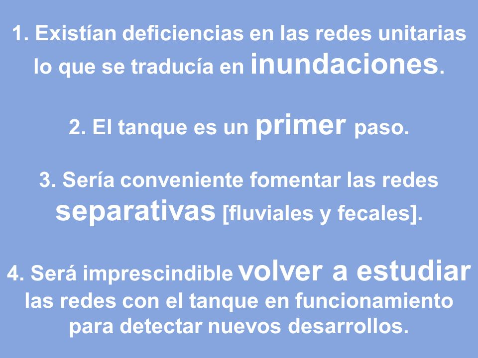 1. Existían deficiencias en las redes unitarias lo que se traducía en inundaciones.