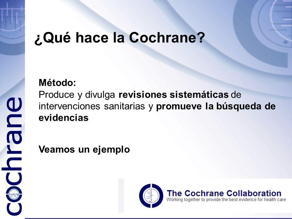 ¿Qué hace la Cochrane Método: