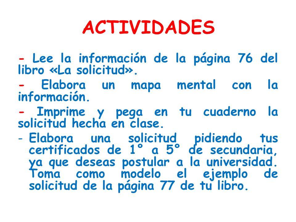 ACTIVIDADES - Lee la información de la página 76 del libro «La solicitud». - Elabora un mapa mental con la información.