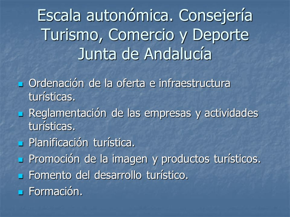 Escala autonómica. Consejería Turismo, Comercio y Deporte Junta de Andalucía