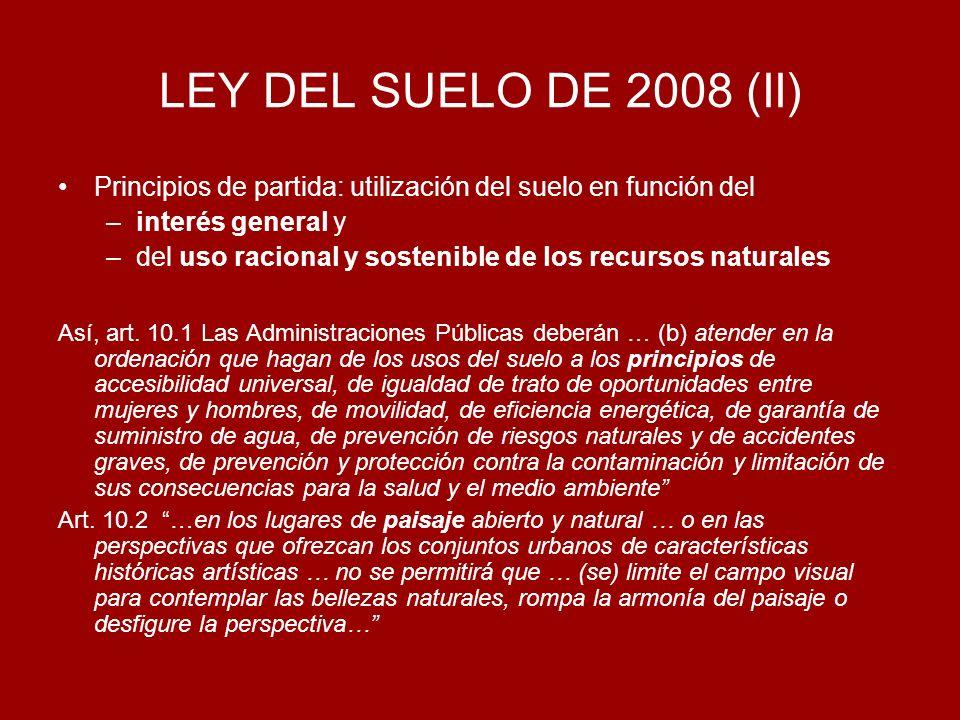 LEY DEL SUELO DE 2008 (II) Principios de partida: utilización del suelo en función del. interés general y.
