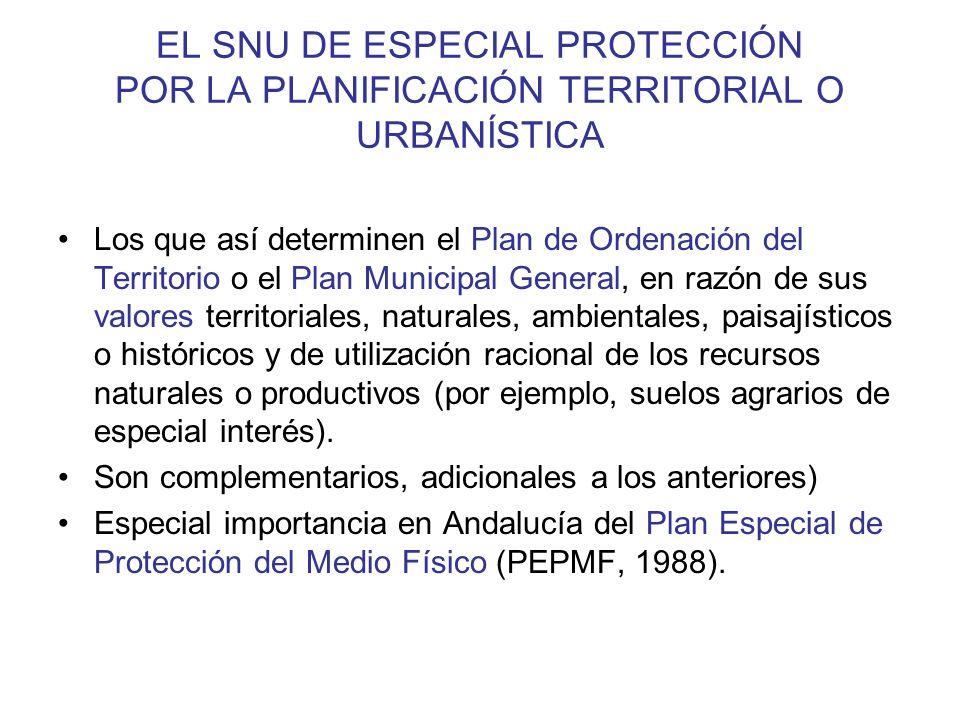 EL SNU DE ESPECIAL PROTECCIÓN POR LA PLANIFICACIÓN TERRITORIAL O URBANÍSTICA