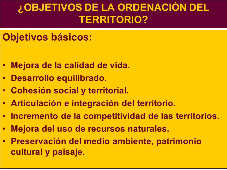 ¿OBJETIVOS DE LA ORDENACIÓN DEL TERRITORIO