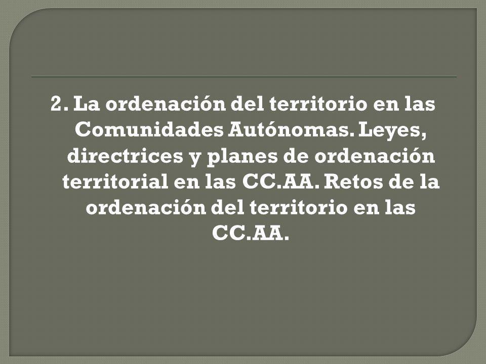 2. La ordenación del territorio en las Comunidades Autónomas
