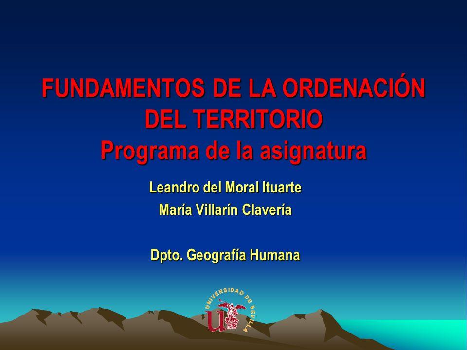 FUNDAMENTOS DE LA ORDENACIÓN DEL TERRITORIO Programa de la asignatura