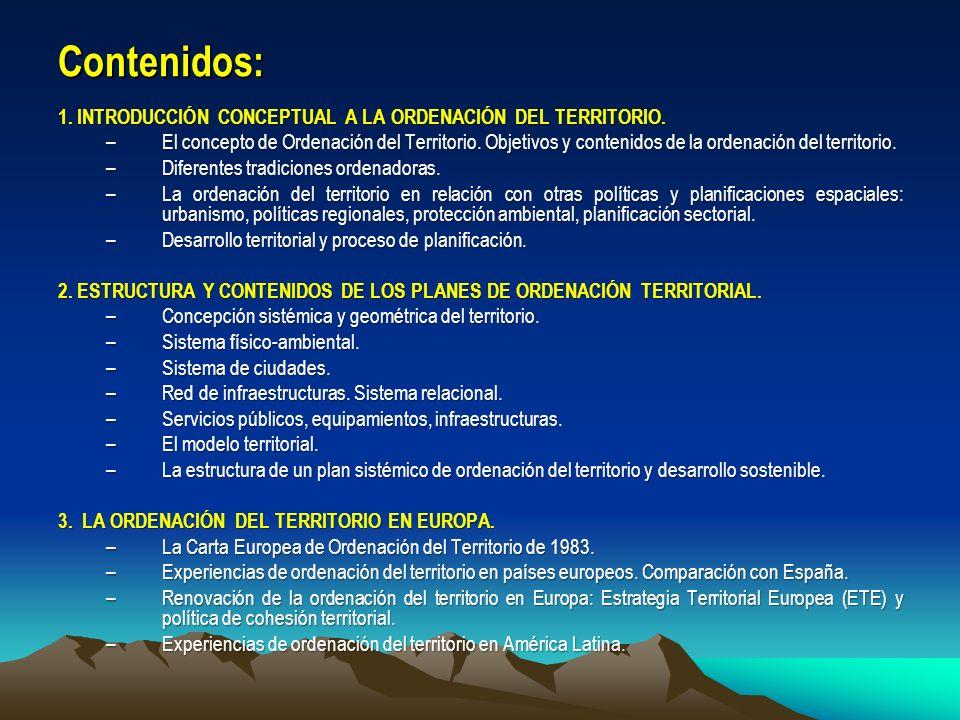 Contenidos: 1. INTRODUCCIÓN CONCEPTUAL A LA ORDENACIÓN DEL TERRITORIO.