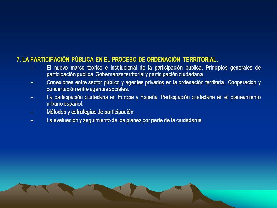 7. LA PARTICIPACIÓN PÚBLICA EN EL PROCESO DE ORDENACIÓN TERRITORIAL.