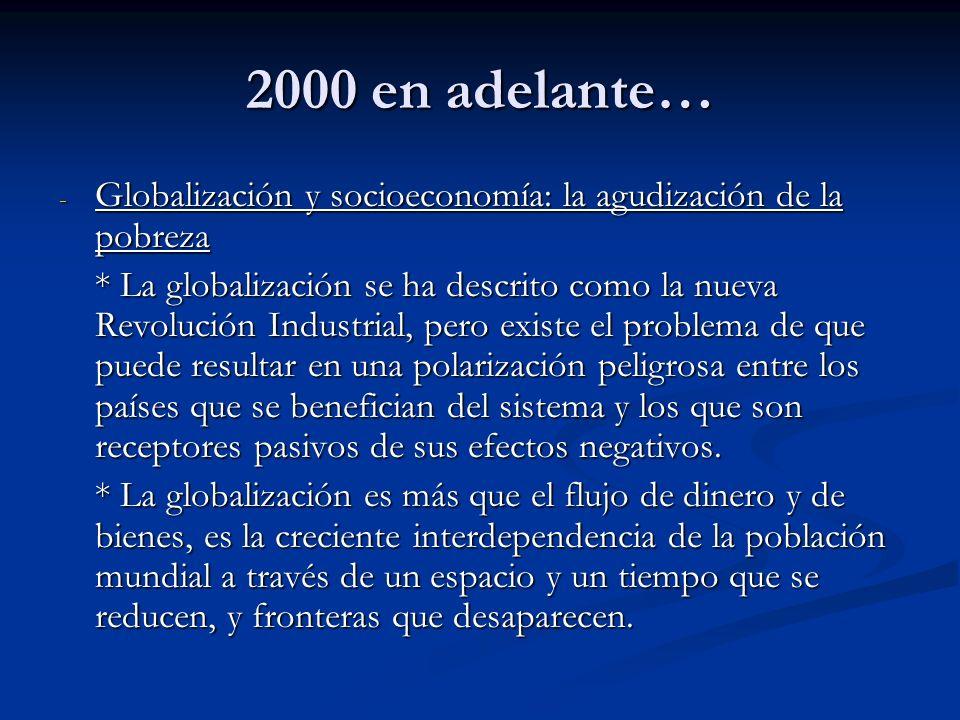 2000 en adelante… Globalización y socioeconomía: la agudización de la pobreza.
