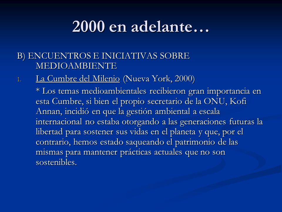 2000 en adelante… B) ENCUENTROS E INICIATIVAS SOBRE MEDIOAMBIENTE