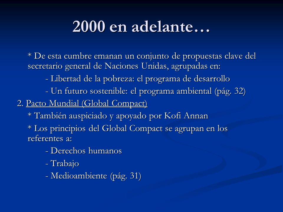 2000 en adelante… * De esta cumbre emanan un conjunto de propuestas clave del secretario general de Naciones Unidas, agrupadas en: