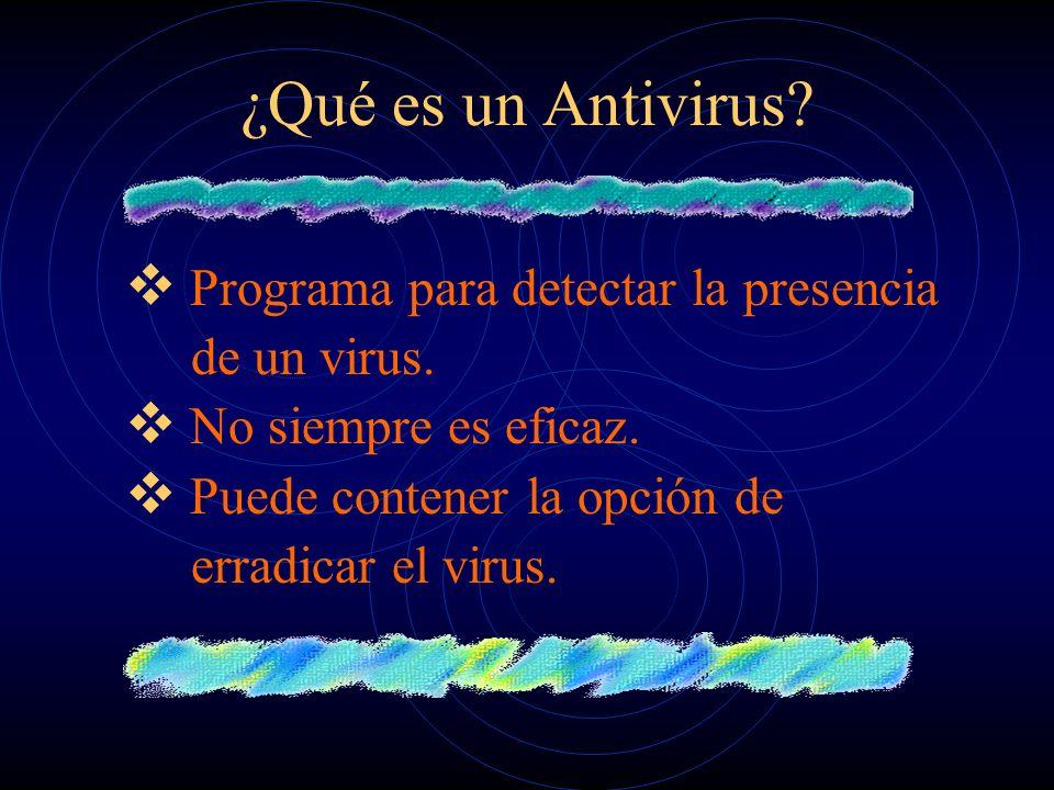¿Qué es un Antivirus Programa para detectar la presencia de un virus.