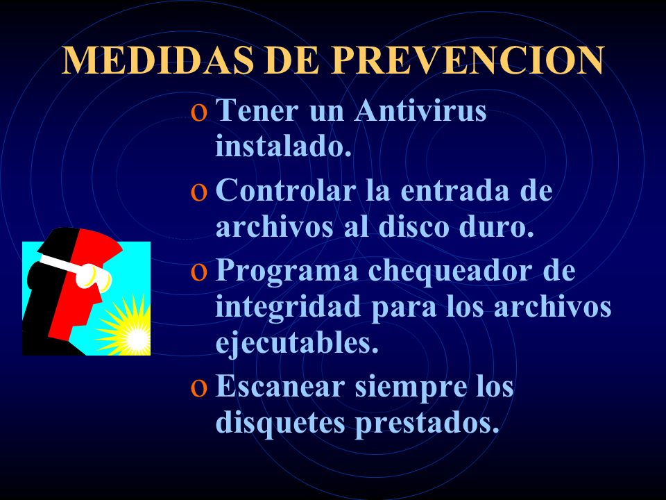 MEDIDAS DE PREVENCION Tener un Antivirus instalado.