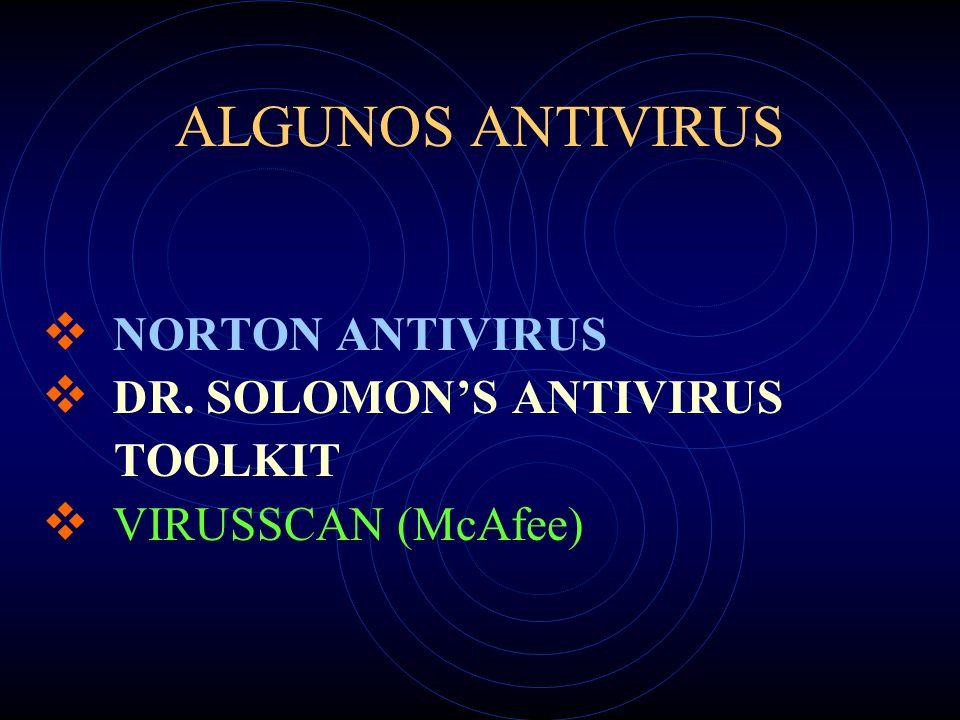 ALGUNOS ANTIVIRUS NORTON ANTIVIRUS DR. SOLOMON'S ANTIVIRUS TOOLKIT