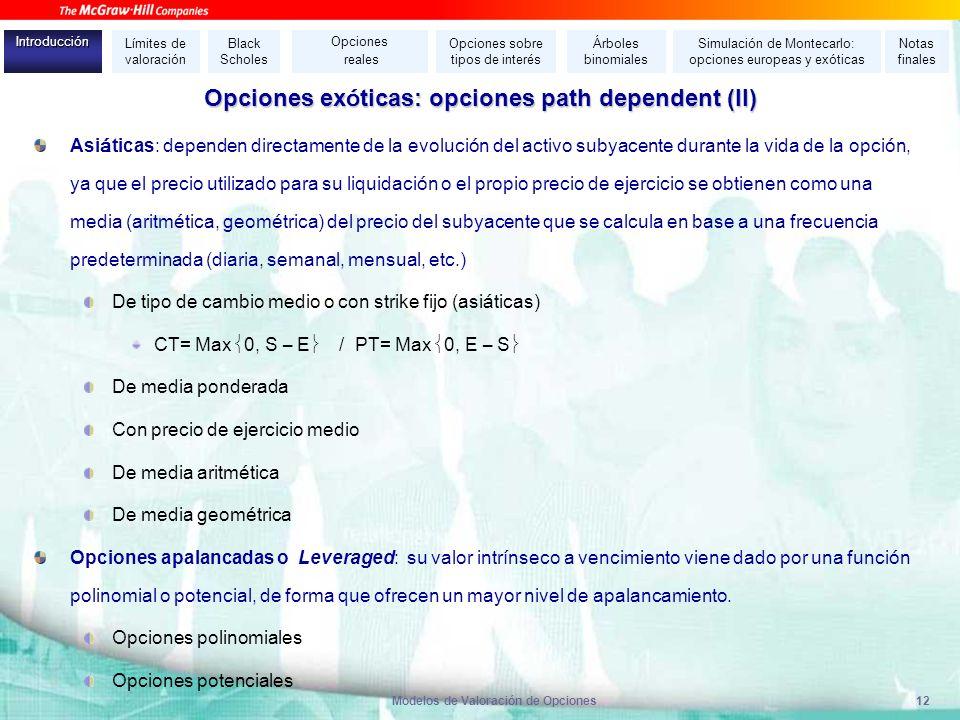 Opciones exóticas: opciones path dependent (II)