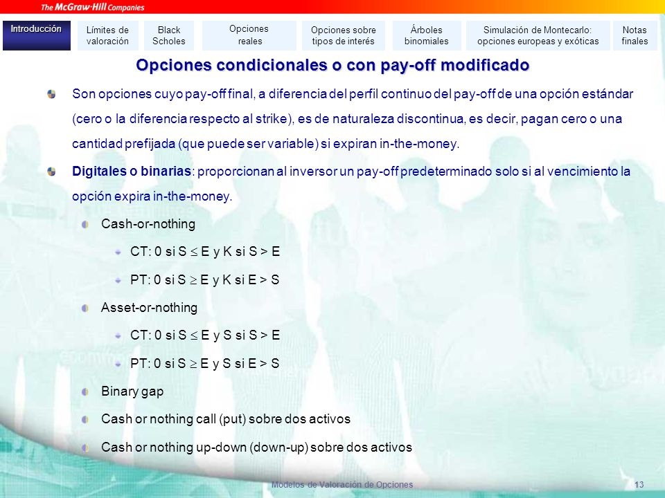 Opciones condicionales o con pay-off modificado