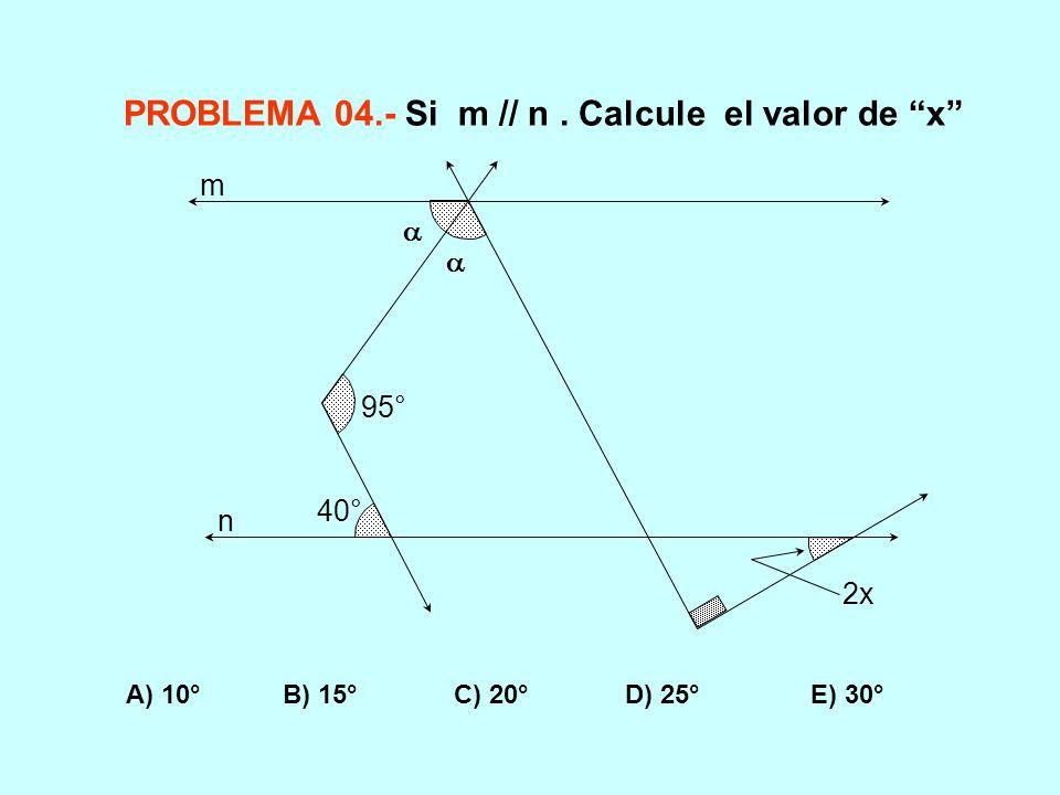 PROBLEMA 04.- Si m // n . Calcule el valor de x