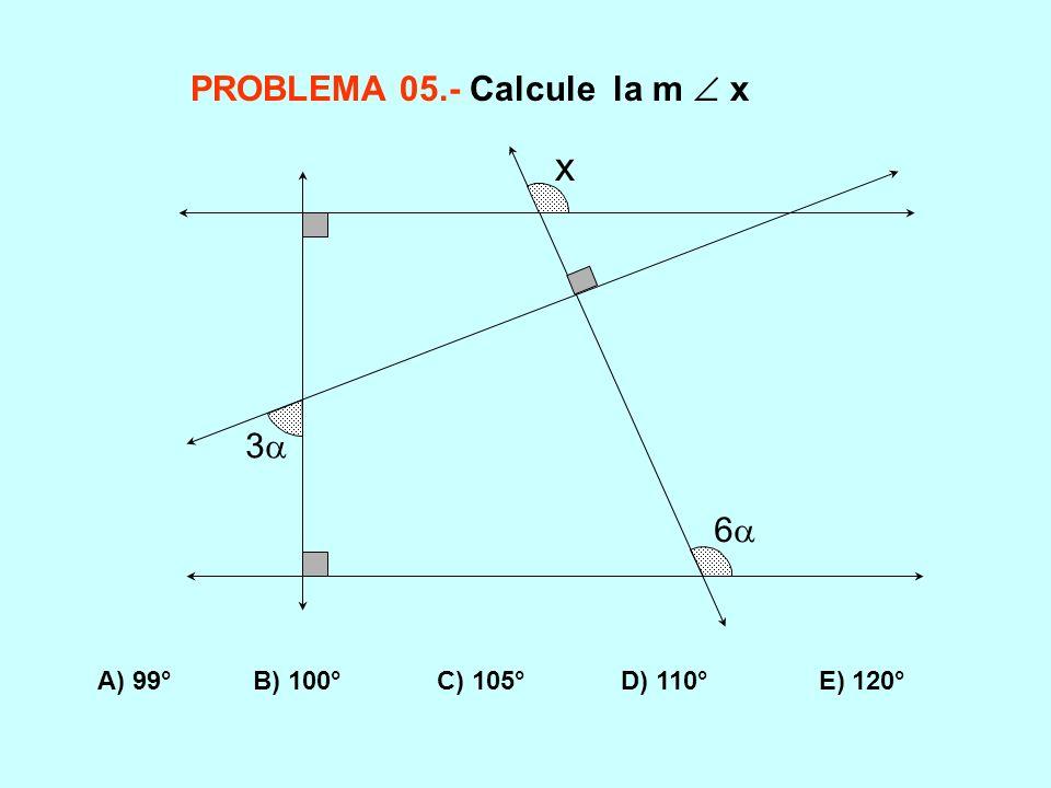 x PROBLEMA 05.- Calcule la m  x 3 6