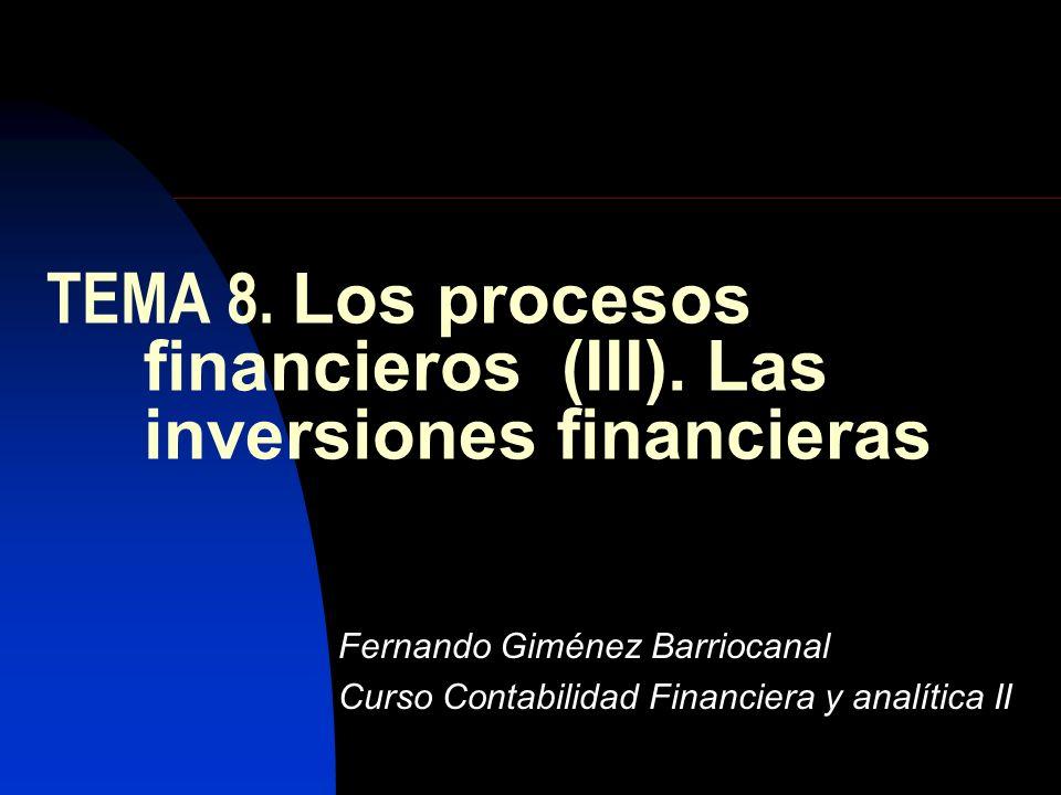 TEMA 8. Los procesos financieros (III). Las inversiones financieras