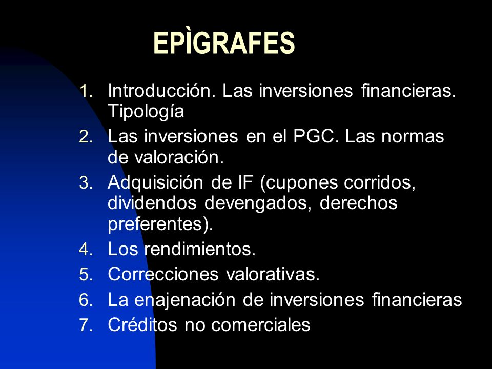 EPÌGRAFES Introducción. Las inversiones financieras. Tipología