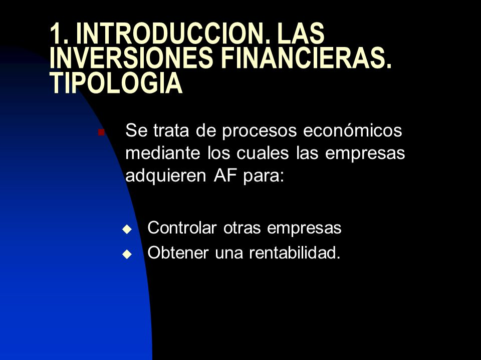 1. INTRODUCCION. LAS INVERSIONES FINANCIERAS. TIPOLOGIA