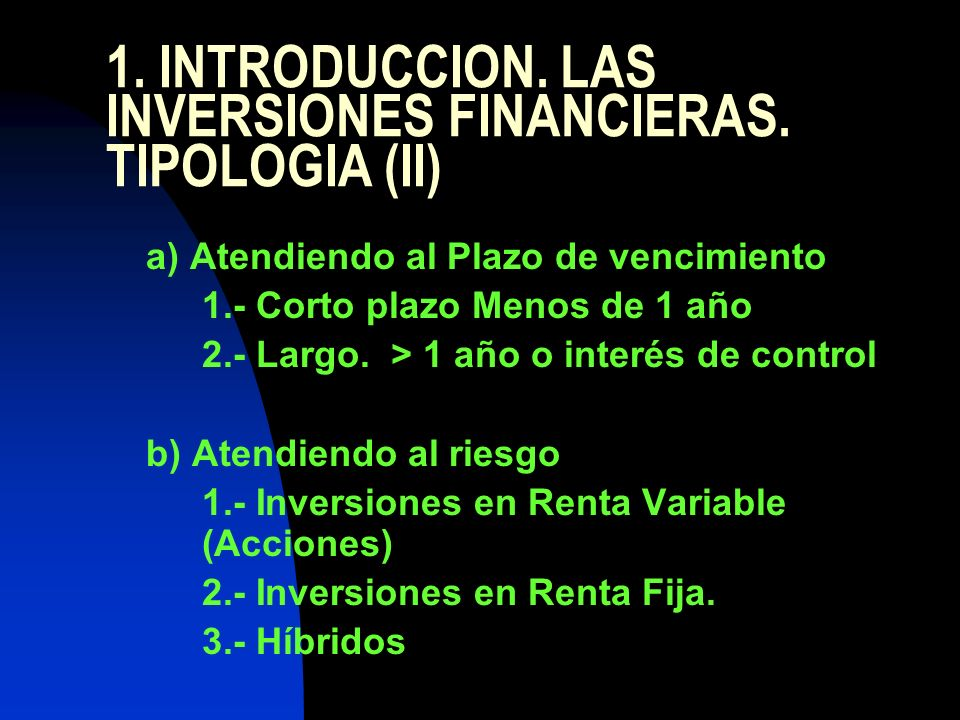 1. INTRODUCCION. LAS INVERSIONES FINANCIERAS. TIPOLOGIA (II)
